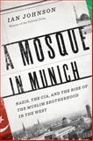 A Mosque in Munich, Ian Johnson, 0151014183