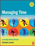Managing Time : Learning Made Simple, Leech, Corinne, 0750684186