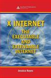 X Internet : The Executable and Extendable Internet, Keyes, Jessica, 0849304180