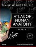 Atlas of Human Anatomy : Including Student Consult Interactive Ancillaries and Guides, Netter, Frank H., 1455704180