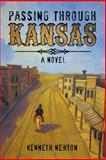 Passing Through Kansas, Kenneth Newton, 1477274189