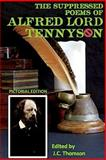 The Suppressed Poems of Alfred Lord Tennyson (Pictorial Edition), Alfred Tennyson, 1500484180