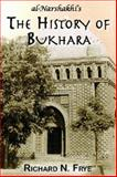 The History of Bukhara, Narshakhi, Abu Bakr Muhammad ibn Jafar and Frye, Richard Nelson, 1558764186