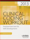 Clinical Coding Workout, Without Answers, 2013 Edition, Ahima, 1584264187
