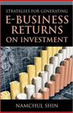 Strategies for Generating E-Business Returns on Investment, Shin, Namchul, 1591404185