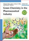 Green Chemistry in the Pharmaceutical Industry, , 3527324186