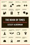 The Book of Times, Lesley Alderman, 0062074180