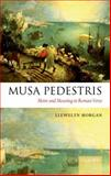 Musa Pedestris : Metre and Meaning in Roman Verse, Morgan, Llewelyn, 0199554188