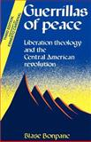 Guerrillas of Peace : Liberation Theology and the Central American Revolution, Bonpane, Blase, 0595004180