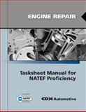 Engine Repair Tasksheet Manual for NATEF Proficiency, CDX Automotive Staff, 0763784184