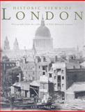 Historic Views of London, Saunders, Ann, 1905624182