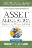 Asset Allocation : Balancing Financial Risk, Gibson, Roger, 0071804188