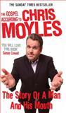 The Gospel According to Chris Moyles, Chris Moyles, 0091914183