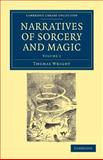 Narratives of Sorcery and Magic : From the Most Authentic Sources, Wright, Thomas, 1108044182