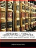 Histoire Critique et Législative de L'Instruction Publique et de la Liberté de L'Enseignement en France, Henri Léon Camusat De Riancey, 1144684188