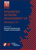 Integrated Network Management VIII : Managing It All, , 1402074182