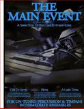 The Main Event Book 3 Percussion Ensembles, Glenn Clarke, 1483954188