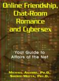 Online Friendship, Chat-Room Romance and Cybersex : Your Guide to Affairs of the Net, Adamse, Michael and Motta, Sheree, 1558744185