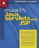 Murachh's Java Servlets and Jsp : Professional Training, Steelman, Andrea and Murach, Joel, 1890774189