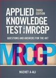 Applied Knowledge Test for the MRCGP : Questions and Answers for the AKT, A-Ali, Nuzhet, 1907904182