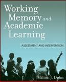 Working Memory and Academic Learning : Assessment and Intervention, Dehn, Milton J., 047014419X