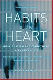 Habits of the Heart, Robert N. Bellah and Richard Madsen, 0520254198