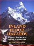 Inland Flood Hazards : Human, Riparian, and Aquatic Communities, , 0521624193