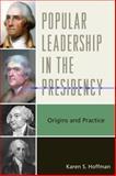 Popular Leadership in the Presidency 9780739144190