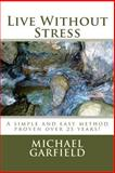 Live Without Stress, Michael Garfield, 1496024192