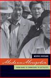 Modern Mongolia - From Khans to Commissars to Capitalists, Rossabi, Morris, 0520244192