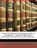 L' Art Poétique de Vauquelin de la Fresnaye, Georges Pellissier and Jean Vauquelin De La Fresnaye, 1146304196