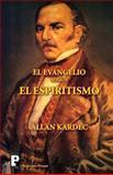 El Evangelio Según el Espiritismo, Allan Kardec, 1468084194
