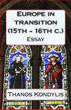 Europe in Transition (15th - 16th C. ), Thanos Kondylis, 1479354198