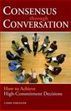 Consensus Through Conversation, Larry Dressler, 1576754197