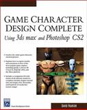 Game Character Design Complete Using 3ds Max and Photoshop CS, Franson, David, 1584504196