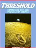 Threshold : Cambridge Pre-GED Program in Science, Cambridge University Press Staff, 0131164198