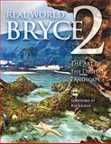 Real World Bryce 2 : The Art of Digital Landscapes, Kitchens, Susan A., 0201694190