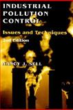 Industrial Pollution Control : Issues and Techniques, Sell, Nancy J., 047128419X
