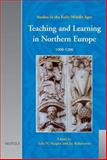 Teaching and Learning in Northern Europe, 1000-1200, , 2503514197