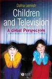Children and Television : A Global Perspective, Lemish, Dafna, 140514419X