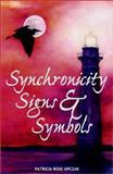 Synchronicity, Signs and Symbols, Patricia R. Upczak, 1891554190