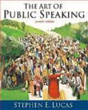 The Art of Public Speaking : Media Enhanced Edition with Learning Tool Suite, Lucas, Stephen, 0072504196