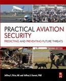 Practical Aviation Security : Predicting and Preventing Future Threats, Price, Jeffrey and Forrest, Jeffrey, 0123914191