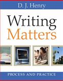 Writing Matters : Process and Practice (with MyWritingLab Student Access Code Card), Henry, D. J. and Dorling Kindersley Publishing Staff, 0205634192