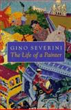 The Life of a Painter, Severini, Gino P., 0691044198