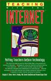 Teaching with the Internet : Putting Teachers Before Technology, Steen, Douglas R. and Roddy, Mark R., 0945264194