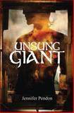 Unsung Giant, Jennifer Pendon, 1481994190