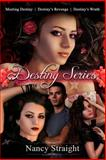 Destiny Series Books 1-3 (Meeting Destiny, Destiny's Revenge and Destiny's Wrath, Nancy Straight, 148267419X