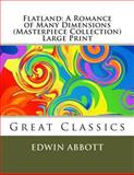 Flatland: a Romance of Many Dimensions (Masterpiece Collection) Large Print, Edwin Abbott, 1493704192