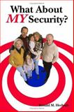 What about My Security?, Ronald M. Herhuth, 155395419X